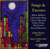 BABBITT / BISCARDI / POWELL / PICKER / RAKOWSKI / BERG: Songs and Encores by Various Artists