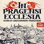In Pragensi Ecclesia by Schola Gregoriana Pragensis