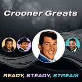 Crooner Greats (Ready, Steady, Stream) von Various Artists