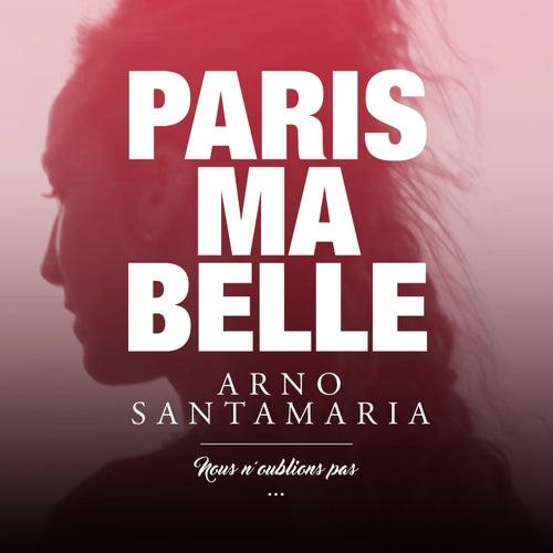 Paris ma belle (Nous n'oublions pas) de Arno Santamaria