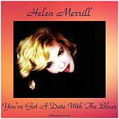 You've Got a Date with the Blues (Remastered 2016) by Helen Merrill