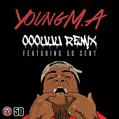 OOOUUU Remix (feat. 50 Cent) von Young M.A