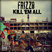 Kill 'Em All de Frizzo