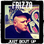 Just Bout Up de Frizzo