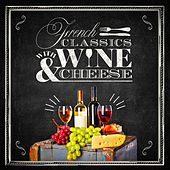 French Classics with Wine and Cheese de Various Artists
