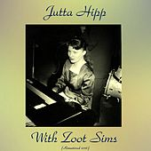 Jutta Hipp with Zoot Sims (Remastered 2016) de Jutta Hipp