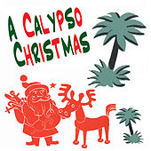 A Calypso Christmas (Vintage Caribbean Christmas Songs) by Various Artists
