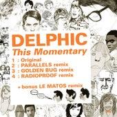 Kitsuné: This Momentary (Bonus Track Version) - EP by Delphic