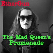 The Mad Queen's Promenade by EtherGun