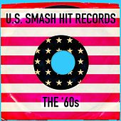 U.S. Smash Hit Records The '60s by Various Artists