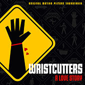 Wristcutters: A Love Story (Original Motion Picture Soundtrack) de Various Artists