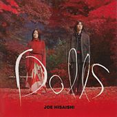 Dolls (Takeshi Kitano's Original Motion Picture Soundtrack) by 久石 譲