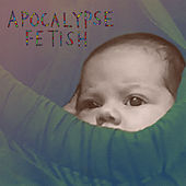 Apocalypse Fetish by Lou Barlow