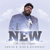 New, The Next Chapter by Adrian B. King