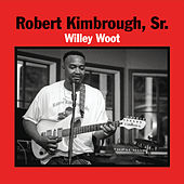 Willey Woot de Robert Kimbrough  Sr.
