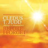 Things I Remember Before I Forget de Cledus T. Judd