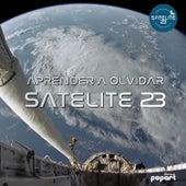 Aprender a Olvidar - Single de Satélite 23