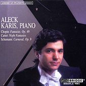 CHOPIN: Fantasie / CARTER: Night Fantasies / SCHUMANN: Carnaval by Aleck Karis