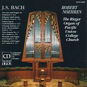 BACH, J.S.: Organ Music (The Rieger Organ of Pacific Union College Church) (Noehren) de Robert Noehren