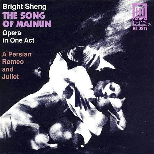 SHENG, B.: Song of Majnun (The) (Complete) by Various Artists