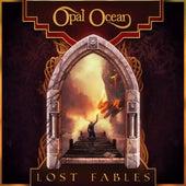 Lost Fables by Opal Ocean