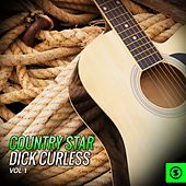Country Star Dick Curless, Vol. 1 von Dick Curless