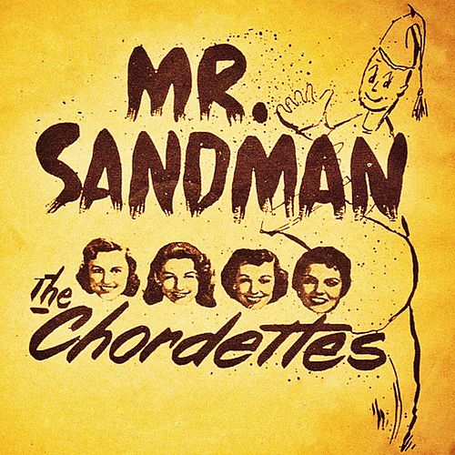 Mr. Sandman by The Chordettes