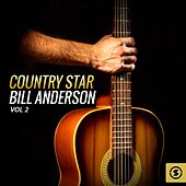 Country Star Bill Anderson, Vol. 2 by Bill Anderson