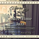 Coffee Table Jazz: Premium Jazz Groove Best (Music for Relaxing Speciality Select) by Tokyo Jazz Lounge