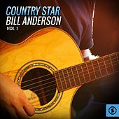 Country Star Bill Anderson, Vol. 1 by Bill Anderson