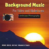 Background Music for Video and Slideshows (Landscape Photography) de Mike Bell