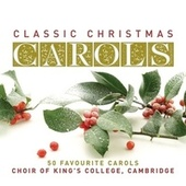 Classic Christmas Carols von Choir of King's College, Cambridge