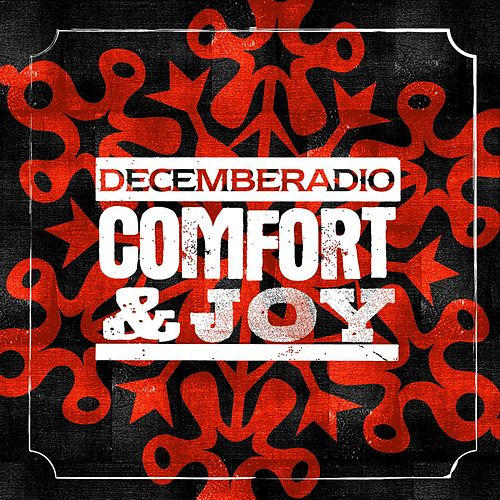 Comfort And Joy by DecembeRadio