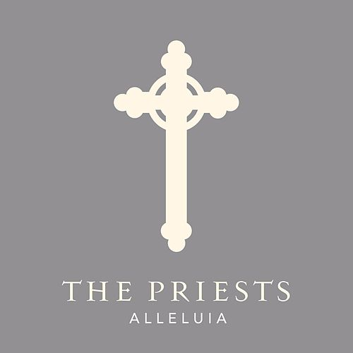Alleluia by The Priests
