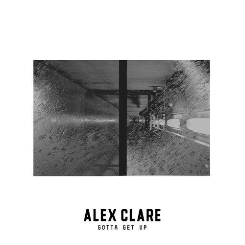 Gotta Get Up de Alex Clare
