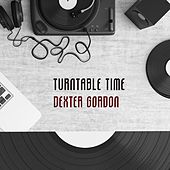 Turntable Time von Dexter Gordon