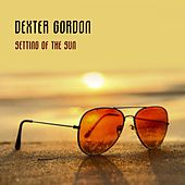 Setting Of The Sun von Dexter Gordon
