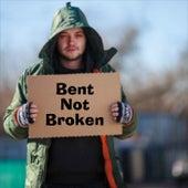 Bent Not Broken von Bent Not Broken