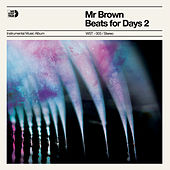 Beats for Days 2 de Mr Brown