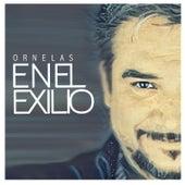 Ornelas en el Exilio by Raúl Ornelas