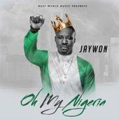 Oh My Nigeria by Jaywon
