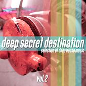 Deep Secret Destination, Vol. 2 von Various Artists