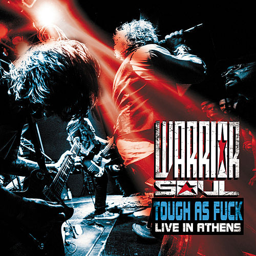 Tough As Fuck : Live In Athens by Warrior Soul