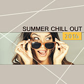 Summer Chill Out 2016  – Chill Out 2016, Chill Lounge, Sexy Vibes, Deep Chill, Sensual Chill Lounge, Relaxing Chill von Chill Out