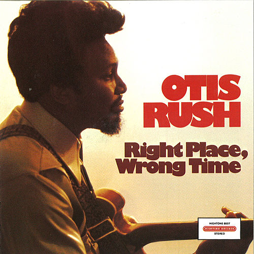 Right Place, Wrong Time by Otis Rush