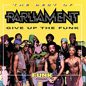 Best Of Parliament: Give Up The Funk de Parliament