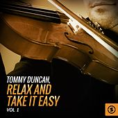 Tommy Duncan, Relax And Take It Easy, Vol. 1 by Tommy Duncan