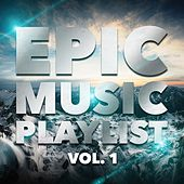 Epic Music Playlist, Vol. 1 by Various Artists