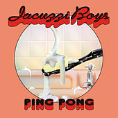 Ping Pong by Jacuzzi Boys