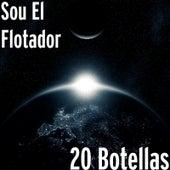 20 Botellas by Sou El Flotador